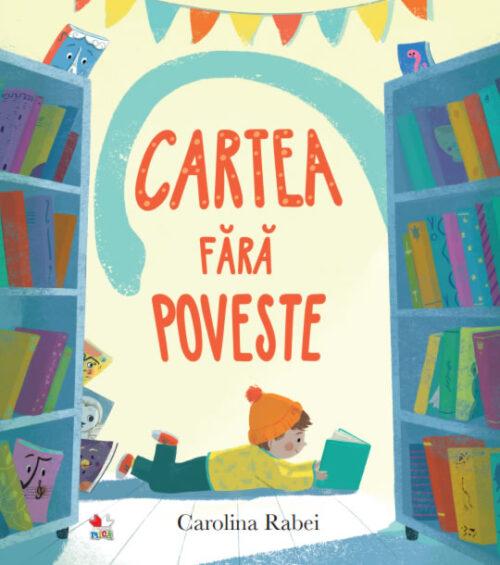 Cartea fără poveste - Carolina Rabei - Editura Litera