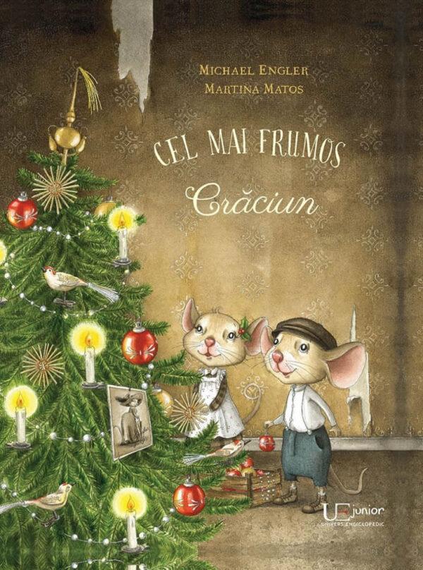 Cel m ai frumos Crăciun, de Michael Engler și Martina Matos - Editura Univers Enciclopedic