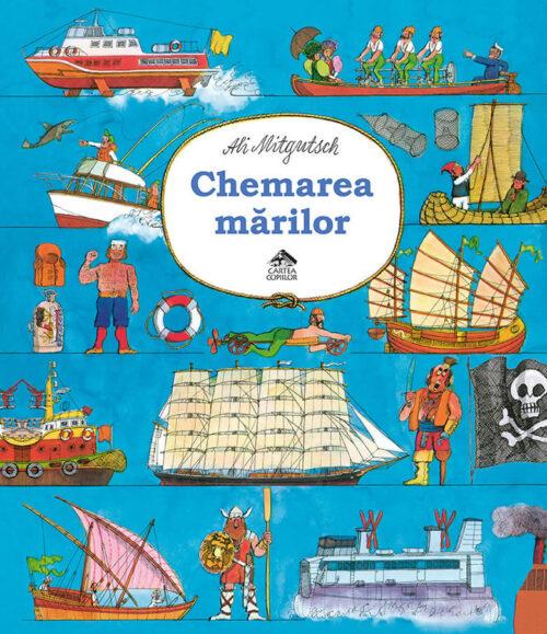 Chemarea mărilor, de Ali Mitgutsch - Editura Cartea Copiilor