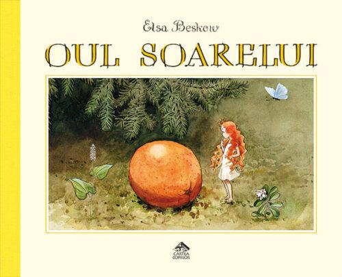 Oul soarelui, de Elsa Beskow - Editura Cartea Copiilor