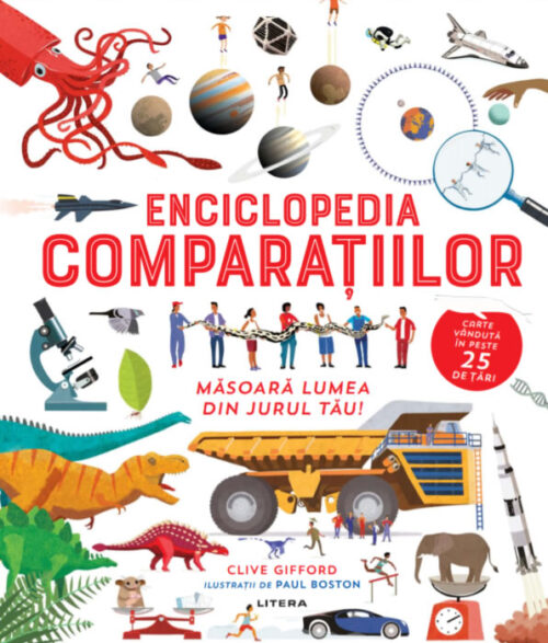 Enciclopedia comparațiilor, de Clive Gifford și Paul Boston - Editura Litera