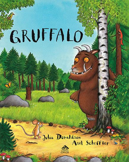 Gruffalo, de Julia Donaldson și Axel Scheffler - Editura Cartea Copiilor