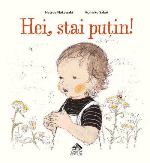 Hei, stai puțin!, de Hatsue Nakawaki și Komako Sakai - Editura Cartea Copiilor