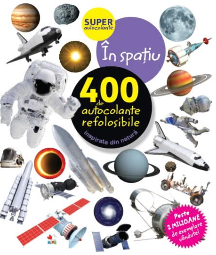 În spațiu. 400 de autocolante refolosibile - Editura Litera