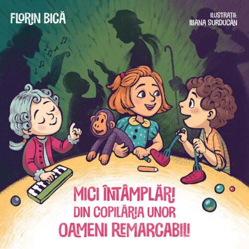 Mici întâmplări din copilăria unor oameni remarcabili, de Florin Bică și Ileana Surducan - EVS
