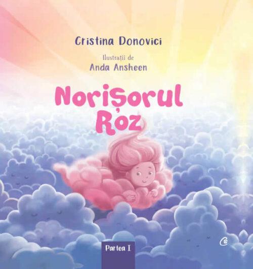 Norișorul roz, de Cristina Donovici - Curtea Veche