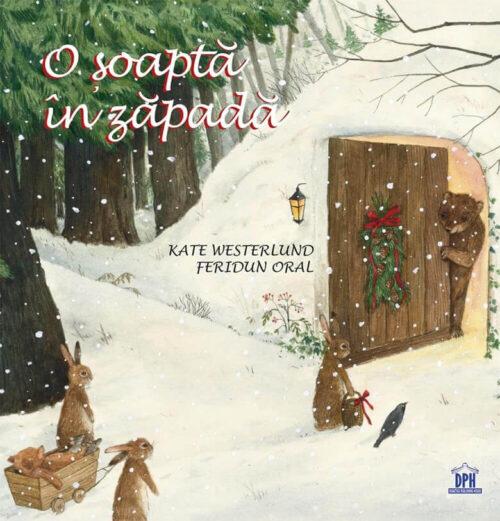 O șoaptă în zăpadă, de Kate Westerlund și Feridun Oral - Editura DPH