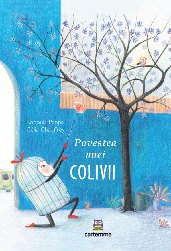 Povestea unei colivii, de Rodoula Pappa și Celia Chauffey - Editura Cartemma