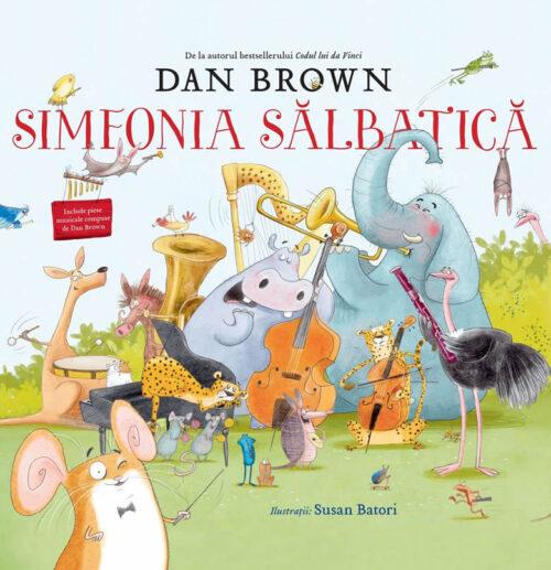 Simfonia sălbatică, de Dan Brown și Susan Batori - Editura Rao