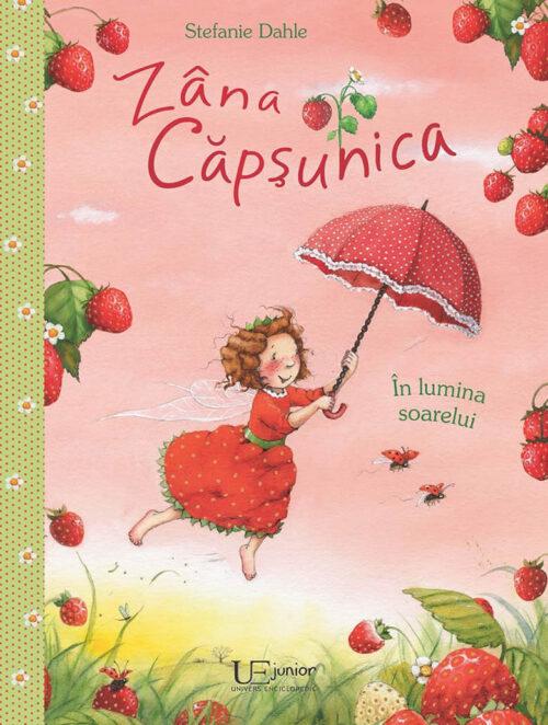 Zâna Căpșunica. În lumina soarelui, de Stefanie Dahle - Univers Enciclopedic