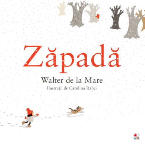 Zăpadă, de Walter de la Mare și Carolina Rabei - Editura Litera