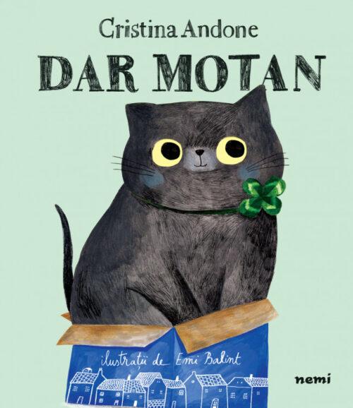 Dar Motan, de Cristina Andone, Emi Balint - Editura Nemi