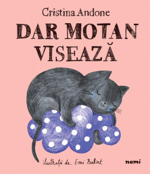 Dar Motan visează, de Cristina Andone, Emi Balint - Editura Nemi