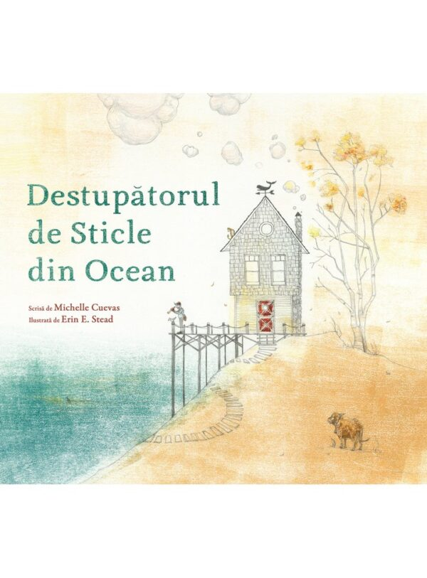 Destupătorul de Sticle din Ocean - Michelle Cuevas, Erin E. Stead - Vlad si cartea cu genius