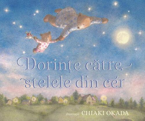Dorințe către stelele din cer - Karl Newson, Chiaki Okada | Univers Enciclopedic Junior
