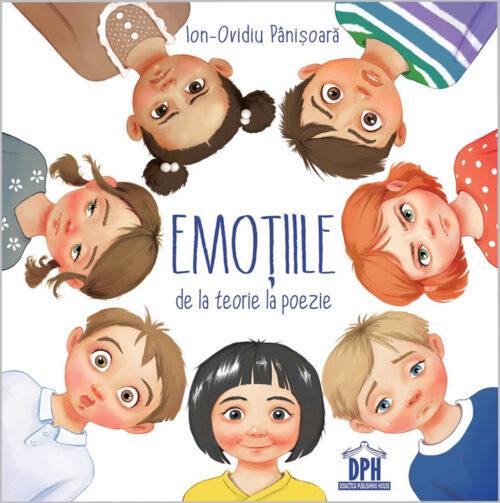 Emoțiile - de la teorie la poezie, de Ion-Ovidiu Pânișoară, Diana Tivu - Editura DPH
