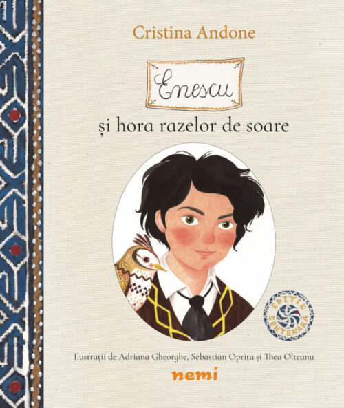 Enescu și hora razelor de soare - Ediție Centenară - Cristina Andone - Editura Nemi