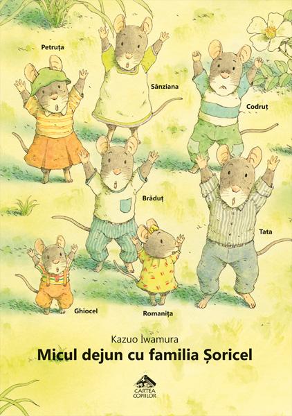 Micul dejun cu familia Șoricel - Kazuo Iwamura - Editura Cartea Copiilor