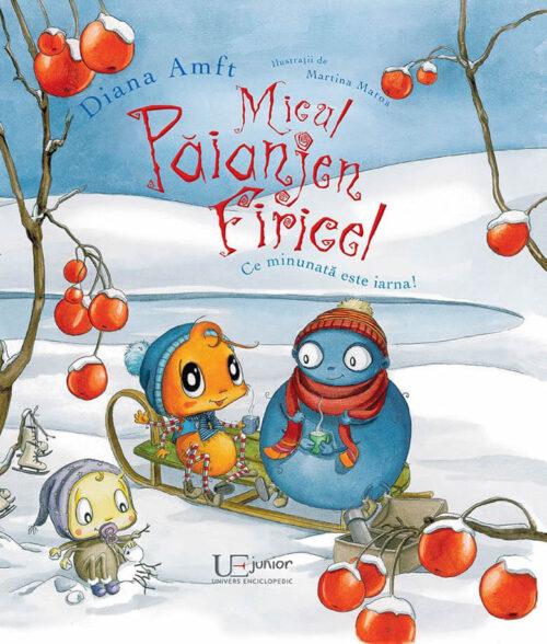 Micul păianjen Firicel - Ce minunată este iarna! - Univers Enciclopedic Junior
