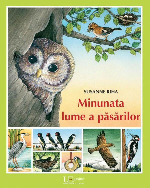 Minunata lume a păsărilor, de Susanne Riha - Univers Enciclopedic