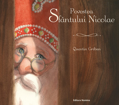Povestea Sfântului Nicolae, de Quentin Greban – Editura Nomina