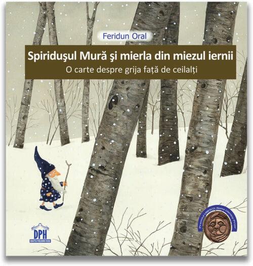Spiridușul Mură și mierla din miezul nopții - Feridun Oral - Editura DPH