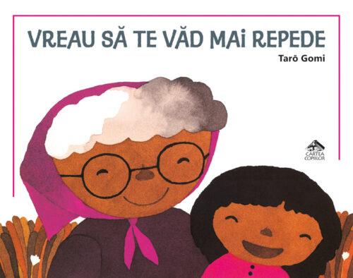 Vreau să te văd mai repede - Tarō Gomi - Editura Cartea Copiilor