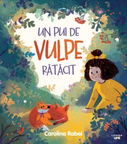 Un pui de vulpe ratacit - Carolina Rabei - Editura Litera