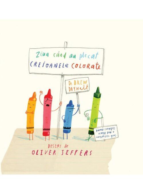 Ziua când au plecat creioanele colorate - Drew Daywalt, Oliver Jeffers - Editura Arthur