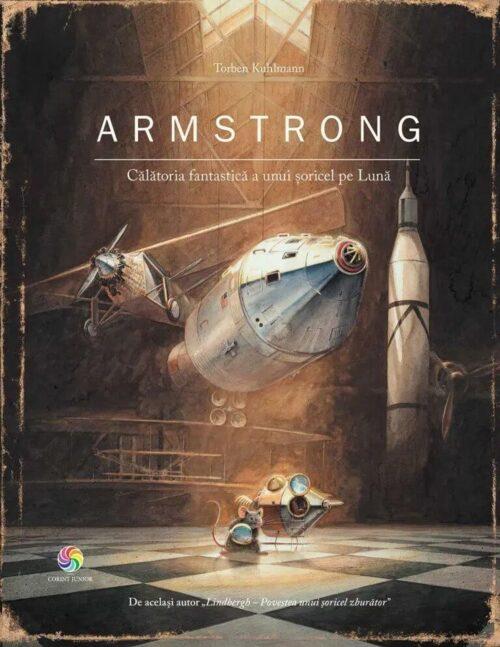 Armstrong. Călătoria fantastică a unui șoricel pe Lună -Torben Kuhlmann - Corint Junior