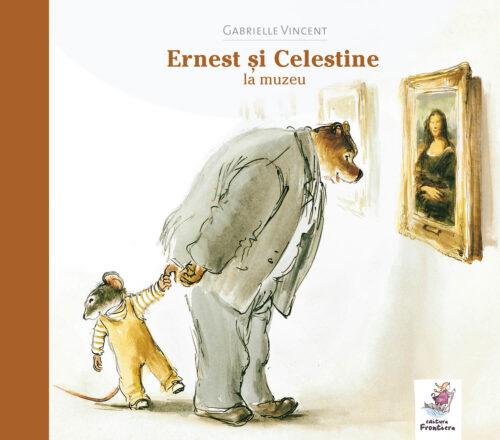 Ernest și Celestine la muzeu - Gabrielle Vincent - Editura Frontiera