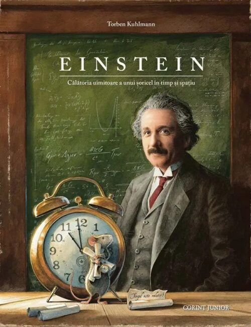 Einstein. Călătoria uimitoare a unui șoricel în timp și spațiu - Torben Kuhlmann - Corint Junior