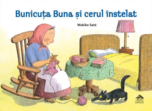 Bunicuța Buna și cerul înstelat - Wakiko Satō - Editura Cartea Copiilor