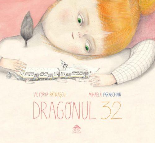 Dragonul 32 - Victoria Pătrașcu, Mihaela Paraschivu - Editura Cartea Copiilor