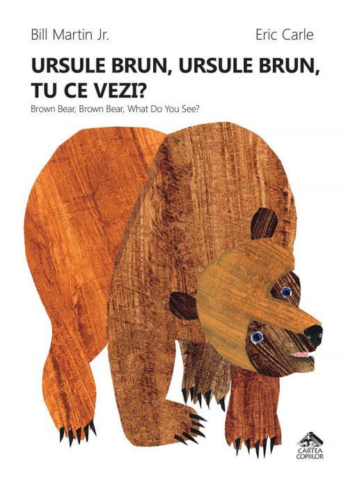 Ursule brun, ursule brun, tu ce vezi? de Bill Martin Jr, Eric Carle