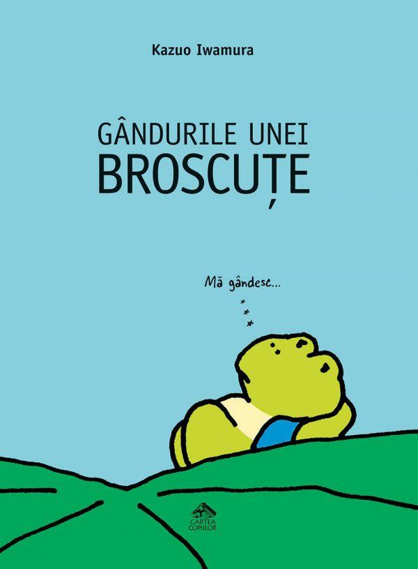 Gândurile unei broscuțe - Kazuo Iwamura - Editura Cartea Copiilor