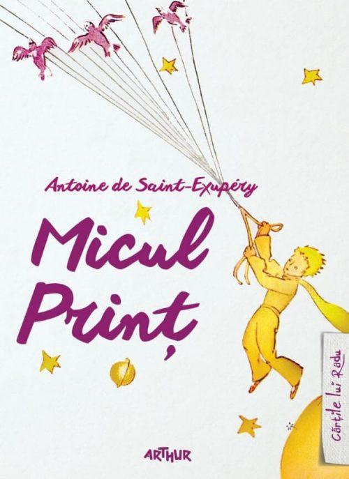 Micul Prinț - Antoine de Saint-Exupéry - Cărțile lui Radu - Editura Arthur