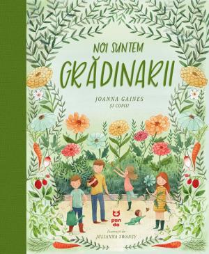 Noi suntem grădinarii - Joanna Gaines - Editura Pandora M