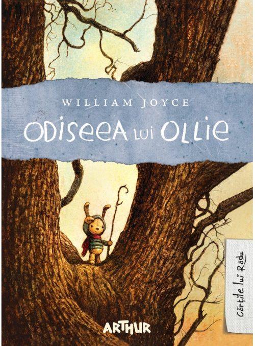 Odiseea lui Ollie - William Joyce - Cărțile lui Radu - Editura Arthur