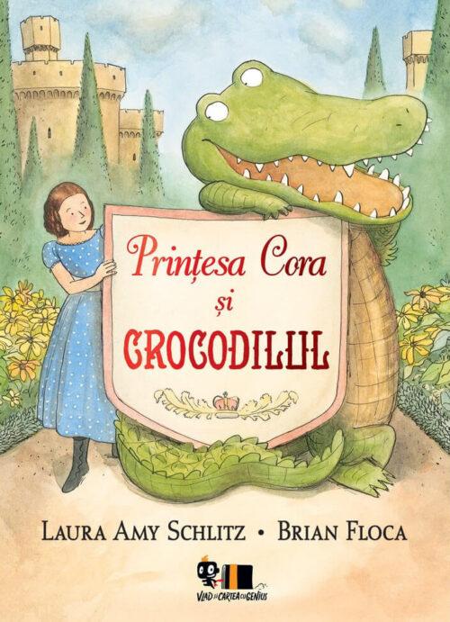 Prințesa Cora și crocodilul Laura Amy Schlitz, Brian Floca - Vlad și Cartea cu genius