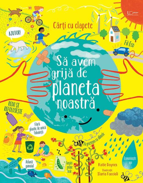 Să avem grijă de planeta noastră - Usborne română - carte cu ferestre