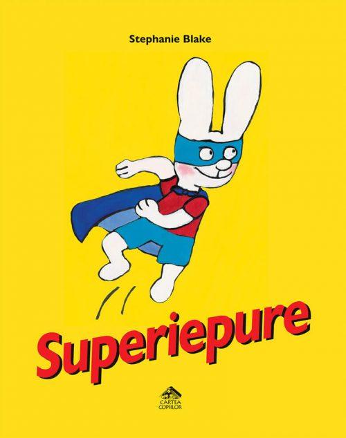 Superiepure - Stephanie Blake - Editura Cartea Copiilor