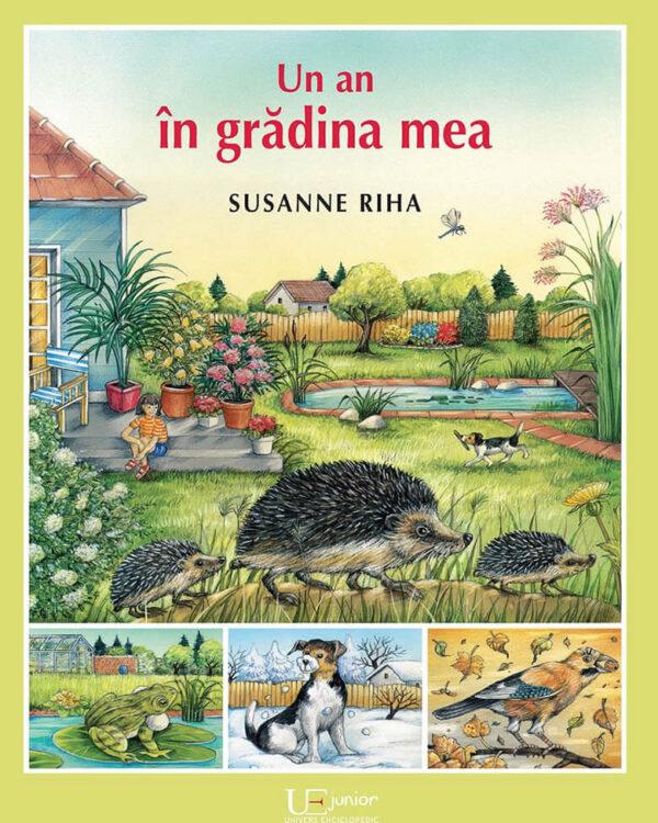 Un an în grădina mea - Susanne Riha - Univers Enciclopedic Junior