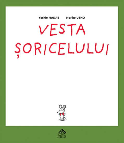 Vesta șoricelului - Yoshio Nakae, Noriko Ueno - Editura Cartea Copiilor