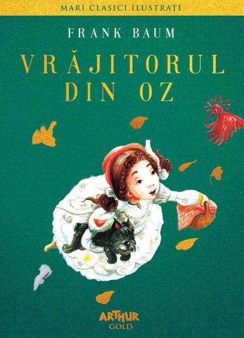 Vrăjitorul din Oz - Frank Baum, Anca Smărăndache - Editura Arthur Gold