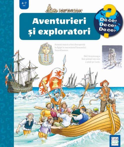 Aventurieri și exploratori - Colecția De ce - Editura Casa