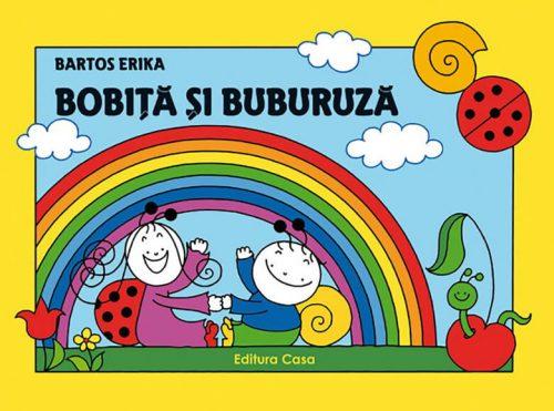 Bobiţă şi Buburuză - Erika Bartos - Editura Casa