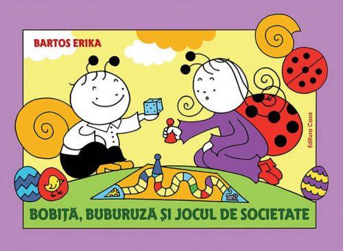 Bobiţă, Buburuză şi jocul de societate - Erika Bartos - Editura Casa