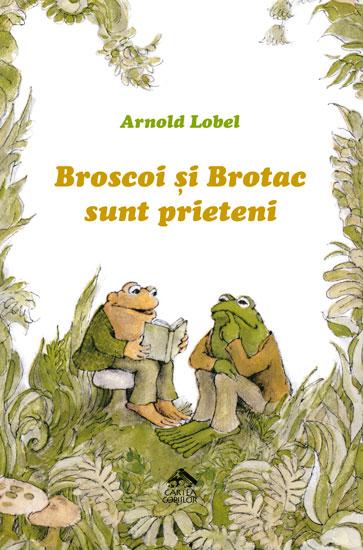 Broscoi și Brotac sunt prieteni - Arnold Lobel - Editura Cartea Copiilor