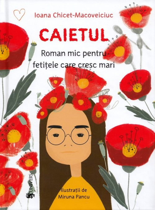 Caietul, roman mic pentru fetițele care cresc mari - Ioana Chicet-Macoveiciuc, Miruna Pancu